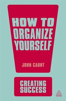 How to Organize Yourself, John Caunt