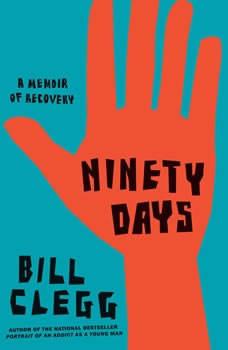 Ninety Days: A Memoir of Recovery, Zachary Lazar