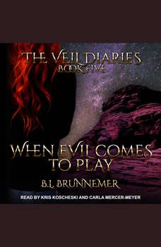 When Evil Comes to Play, B.L. Brunnemer