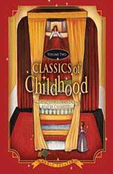 Classics of Childhood, Volume 2: Classic Stories and Tales Read by Celebrities, Various Authors