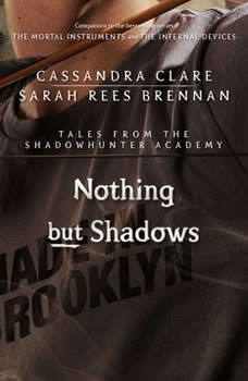Nothing But Shadows, Cassandra Clare
