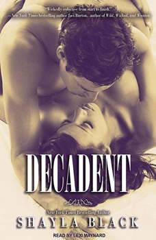 Decadent, Shayla Black