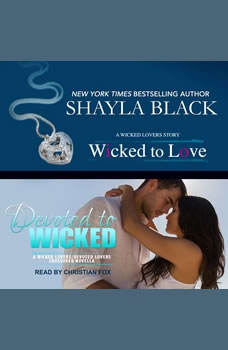 Wicked to Love/Devoted to Wicked, Shayla Black