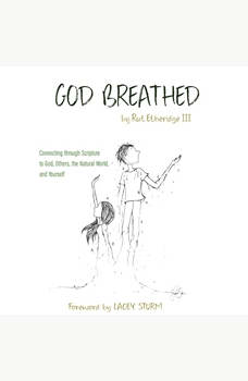 God Breathed: Connecting through Scripture to God, Others, the Natural World, and Yourself, Rut Etheridge