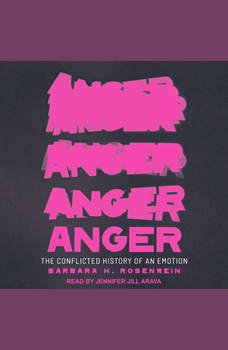 Anger: The Conflicted History of an Emotion, Barbara H. Rosenwein