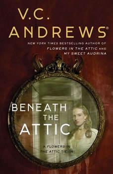 Beneath the Attic, V.C. Andrews