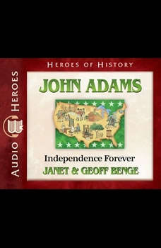 John Adams: Independence Forever, Janet Benge