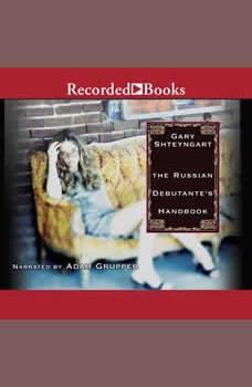The Russian Debutante's Handbook, Gary Shteyngart