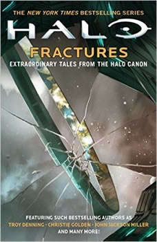 Fractures: Extraordinary Tales from the Halo Canon, Troy Denning