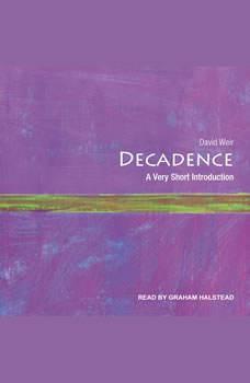 Decadence: A Very Short Introduction, David Weir