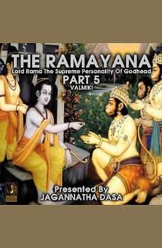 The Ramayana Lord Rama The Supreme Personality Of Godhead - Part 5, Valmiki