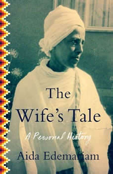 The Wife's Tale: A Personal History, Aida Edemariam