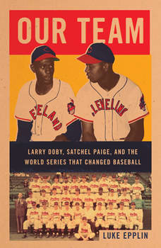 Our Team: The Epic Story of Four Men and the World Series That Changed Baseball, Luke Epplin