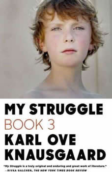 My Struggle, Book 3, Karl Ove Knausgaard