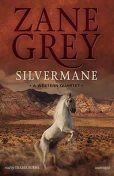 Silvermane: A Western Quartet, Zane Grey