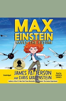 Max Einstein: Saves the Future, James Patterson