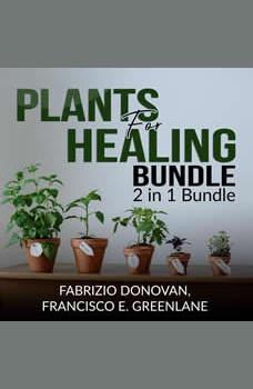 Plants for Healing Bundle: 2 in 1 Bundle, Medicinal Plants, Medicinal Herbs, Fabrizio Donovan and Francisco E. Greenlane