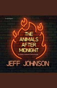 The Animals after Midnight: A Darby Holland Crime Novel, Jeff Johnson