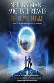 The Silver Dream: An InterWorld Novel An InterWorld Novel, Neil Gaiman
