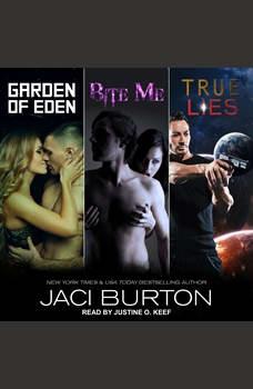 Garden of Eden, Bite Me, & True Lies, Jaci Burton