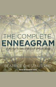 The Complete Enneagram: 27 Paths to Greater Self-Knowledge, PhD Chestnut