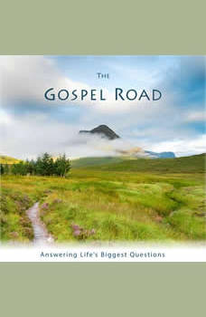 The Gospel Road: Answering Life's Biggest Questions