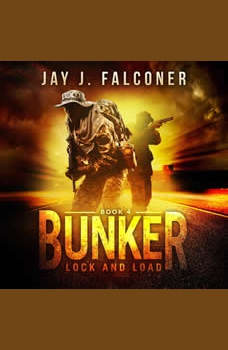 Bunker: Lock and Load, Jay J. Falconer