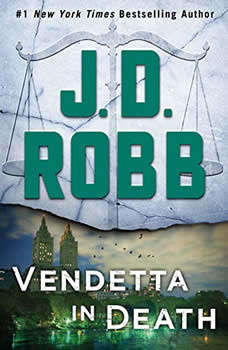 Vendetta in Death: An Eve Dallas Novel (In Death, Book 49) An Eve Dallas Novel (In Death, Book 49), J. D. Robb