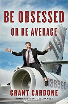 Be Obsessed Or Be Average, Grant Cardone