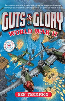 Guts & Glory: World War II, Ben Thompson