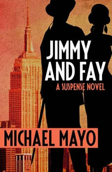 Jimmy and Fay: A Suspense Novel A Suspense Novel, Michael Mayo