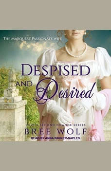 Despised & Desired: The Marquess' Passionate Wife, Bree Wolf