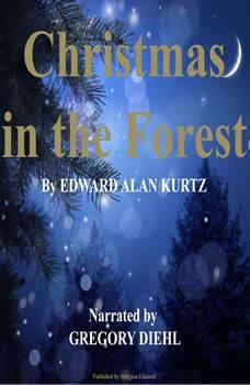 Christmas in the Forest, Edward Alan Kurtz