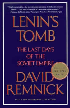 Lenin's Tomb: The Last Days Of The Soviet Empire, David Remnick