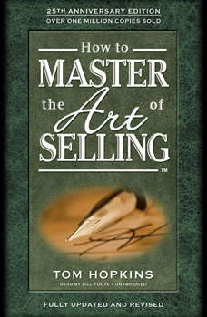 How to Master the Art of Selling, Tom Hopkins