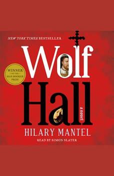 Wolf Hall: A Novel, Hilary Mantel