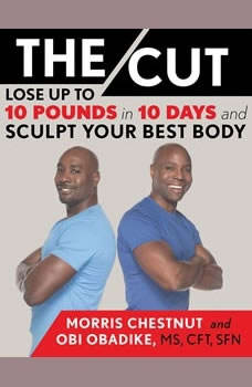 The Cut: Lose Up to 10 Pounds in 10 Days and Sculpt Your Best Body, Morris Chestnut