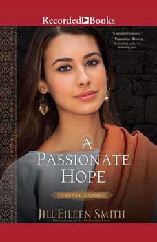 A Passionate Hope: Hannah's Story, Jill Eileen Smith