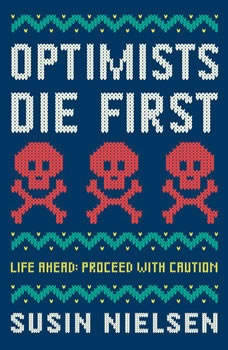 Optimists Die First, Susin Nielsen