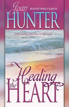 Healing the Heart: Overcoming Betrayal in Your Life Overcoming Betrayal in Your Life, Joan Hunter