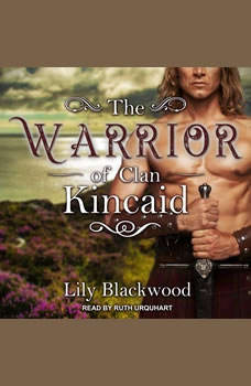 The Warrior of Clan Kincaid, Lily Blackwood