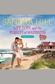 Life, Love and the Pursuit of Happiness: A Bell Sound Novel, Sandra Hill