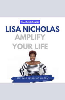 Amplify Your Life, Lisa Nichols
