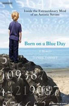 Born on a Blue Day: Inside the Extraordinary Mind of an Autistic Savant, Daniel Tammet