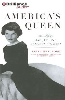 America's Queen: The Life of Jacqueline Kennedy Onassis, Sarah Bradford