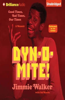 Dynomite!: Good Times, Bad Times, Our Times, Jimmie Walker