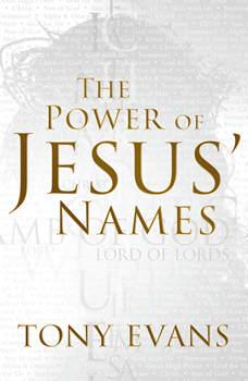 The Power of Jesus' Names, Tony Evans