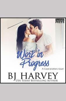 Work in Progress: Cook Brothers, Book One, BJ Harvey