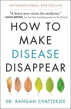 How to Make Disease Disappear, Rangan Chatterjee