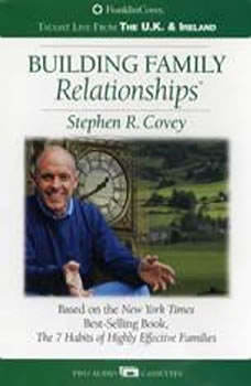 Building Family Relationships, Stephen R. Covey